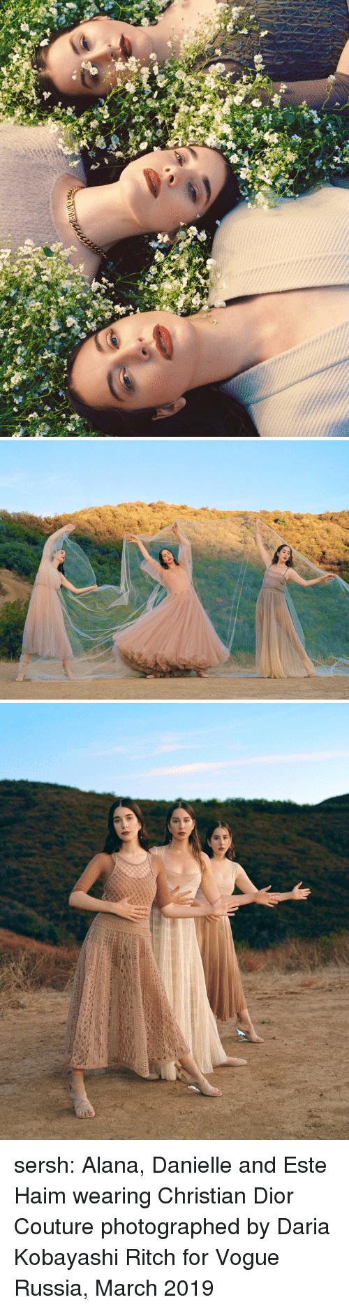 Tumblr, Blog, and Russia: sersh: Alana, Danielle and Este Haim wearing Christian Dior Couture photographed by Daria Kobayashi Ritch for Vogue Russia, March 2019