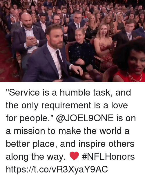 "Love, Memes, and Humble: ""Service is a humble task, and the only requirement is a love for people.""  @JOEL9ONE is on a mission to make the world a better place, and inspire others along the way. ❤️ #NFLHonors https://t.co/vR3XyaY9AC"