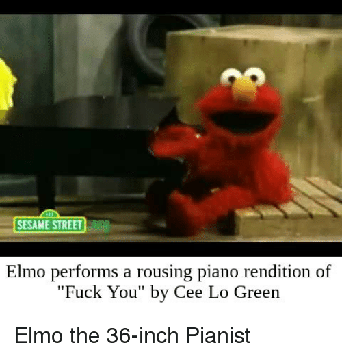 """Elmo, Fuck You, and Sesame Street: SESAME STREET  Elmo performs a rousing piano rendition of  """"Fuck You"""" by Cee Lo Green Elmo the 36-inch Pianist"""