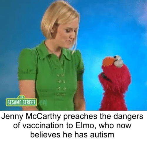 Elmo, Sesame Street, and Autism: SESAME STREET  Jenny McCarthy preaches the dangers  of vaccination to Elmo, who now  believes he has autism