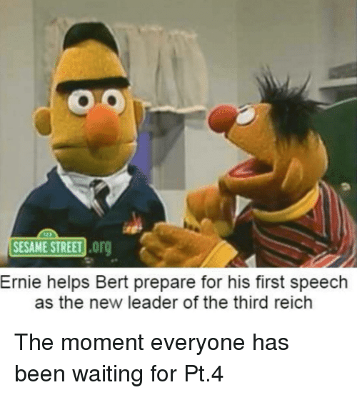 Sesame Street, Helps, and Waiting...: SESAME STREET org  Ernie helps Bert prepare for his first speech  as the new leader of the third reich