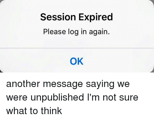 Session Expired Please Log in Again OK Another Message