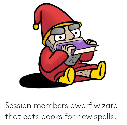 Session Members Dwarf Wizard That Eats Books for New Spells