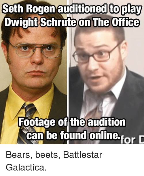 seth rogen auditioned to play dwightschrute on the office footage 26709446 25 best bears beets battlestar galactica memes getting old memes