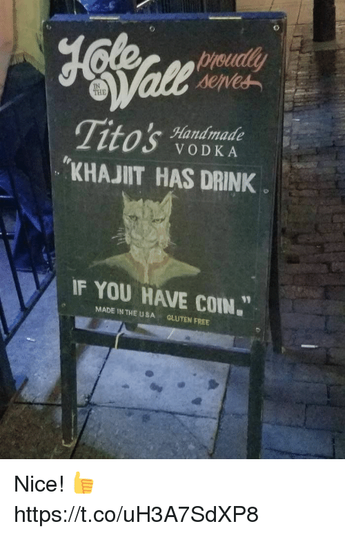 """Video Games, Free, and Gluten: seved  IN  THE  Titos  KHAJIT HAS DRINK  Handmade  VODKA  IF YOU HAVE conw.""""  MADE IN THE USA  GLUTEN FREE Nice! 👍 https://t.co/uH3A7SdXP8"""