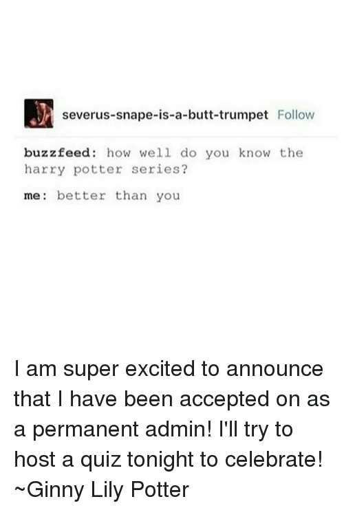 Severus-Snape-Is-A-Butt-Trumpet Follow Buzzfeed How Well Do