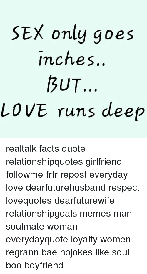 Sex Only Goes Nches Ut Love Runs Deep Realtalk Facts Quote