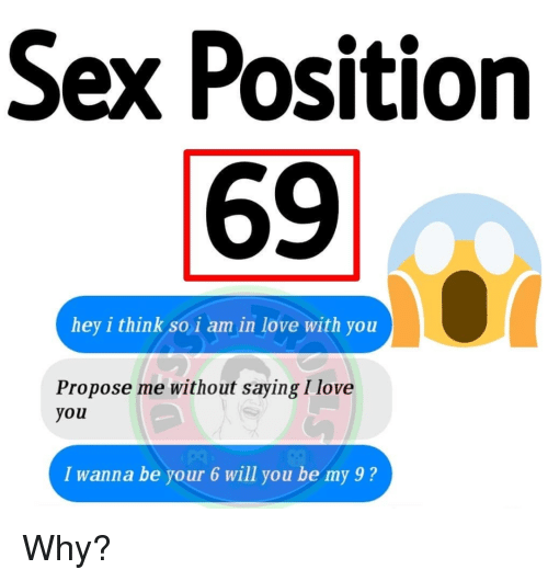 Sex Position 69 Hey I Think So I Am In Love With You Propose Me