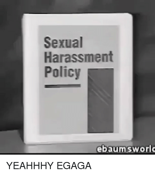 Sexual harrasment policies and laws have removed