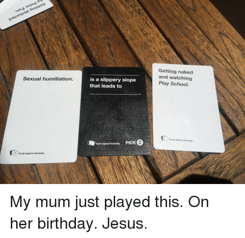 Sexual Humiliation Cards Against Humanity Is A Slippery Slope That
