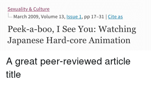 Anime, Boo, and Japanese: Sexuality & Culture  March 2009, Volume 13, Issue 1, pp 17-31 Cite as  Peek-a-boo, I See You: Watching  Japanese Hard-core Animation