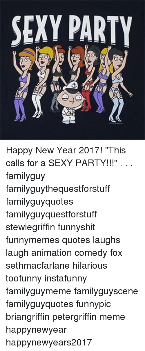 this calls for a sexy party