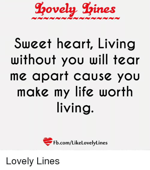SGovely Gines Sweet Heart Living Without You Will Tear Me Apart Custom Sweet Line In Life Lines