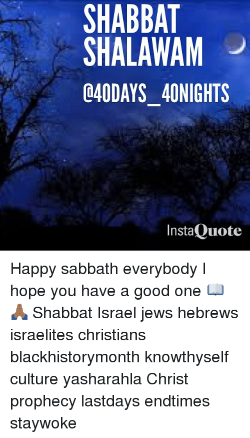 SHABBAT SHALAWAM Q40DAYS 4ONIGHTS Insta Quote Happy Sabbath ...