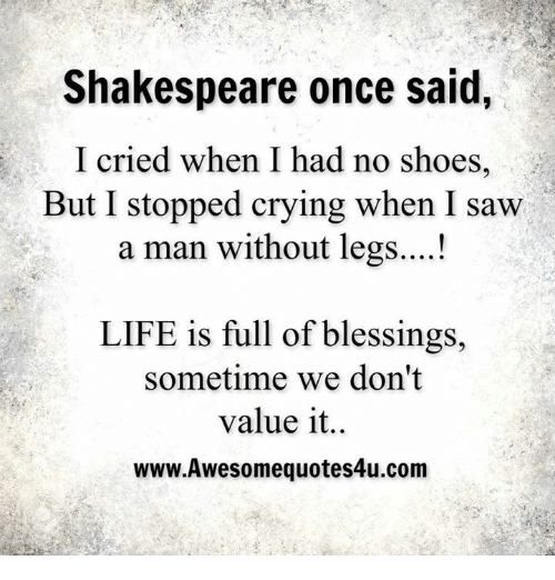 Shakespeare O Said I Cried When I Had No Shoes But I Stopped Crying