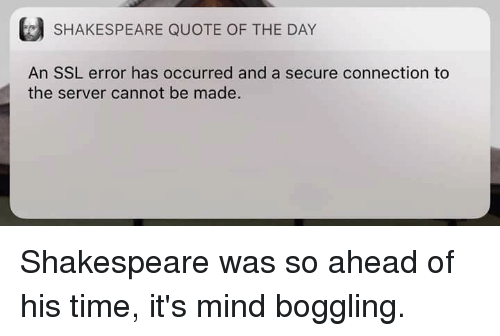 Shakespeare Quote Of The Day An Ssl Error Has Occurred And A