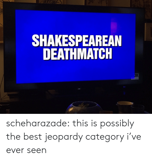 Jeopardy, Target, and Tumblr: SHAKESPEAREAN  DEATHMATCH scheharazade: this is possibly the best jeopardy category i've ever seen