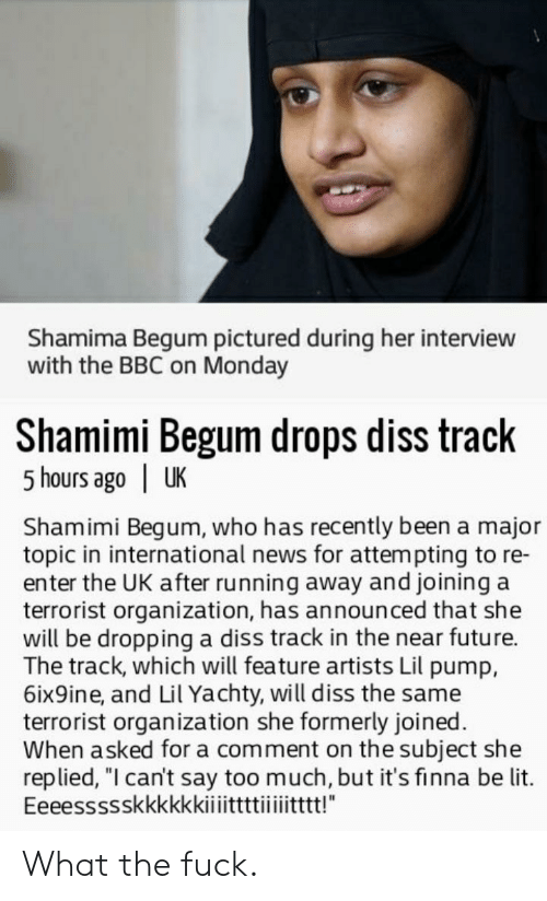 """Diss, Future, and Lit: Shamima Begum pictured during her interview  with the BBC on Monday  Shamimi Begum drops diss track  5 hours ago 