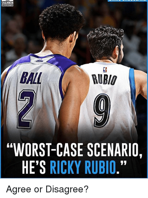 """Memes, 🤖, and Case: SHANNON  BALL  RUBIO  """"WORST-CASE SCENARIO,  HE'S RICKY RUBIO."""" Agree or Disagree?"""