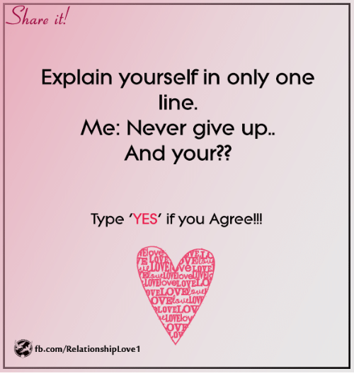 Share It Explain Yourself In Only One Line Me Never Give Up And Your