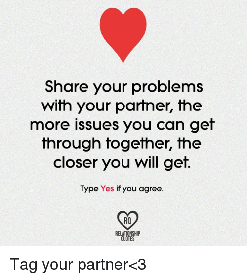 Share Your Problems With Your Partner The More Issues You Can Get