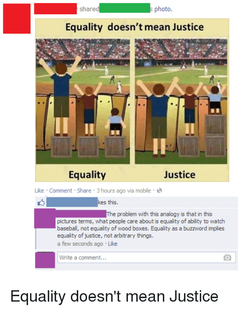 Equality Doesnt Mean Justice >> Shared Photo Equality Doesn T Mean Justice Equality Justice Like