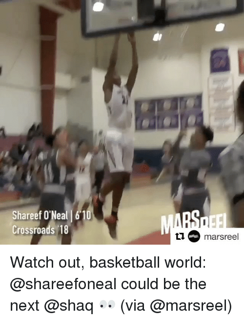 Shaq, Sports, and Watch Out: Shareef O'Neal 61  Crossroads 18  marsreel Watch out, basketball world: @shareefoneal could be the next @shaq 👀 (via @marsreel)
