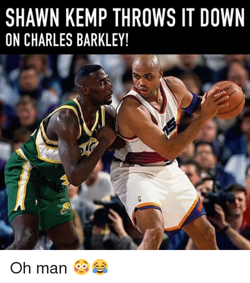 Memes, 🤖, and Down: SHAWN KEMP THROWS IT DOWN  ON CHARLES BARKLE! Oh man 😳😂