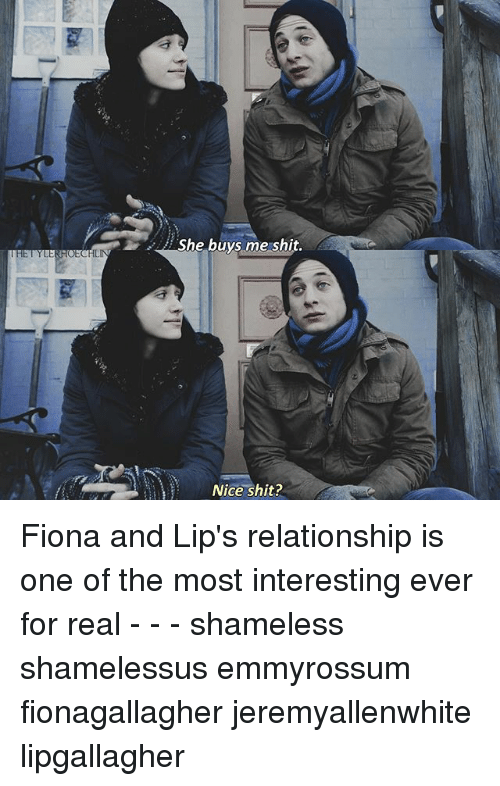 She Buys Me Shit Nice Shit Fiona And Lip S Relationship Is One Of