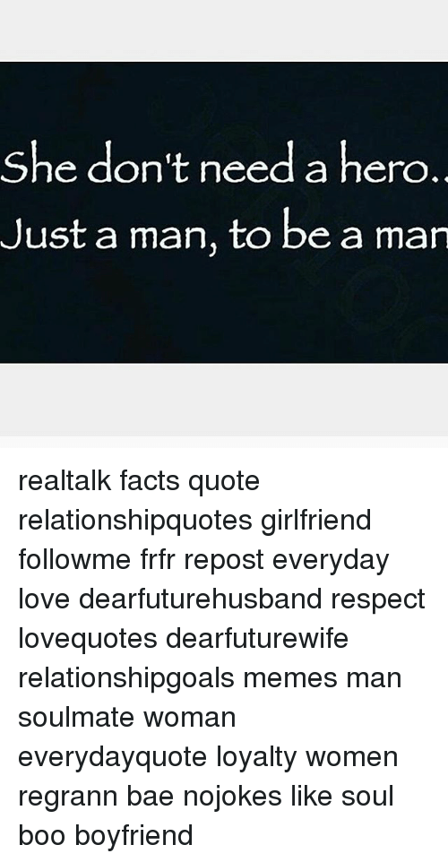 She Dont Need A Hero Just A Man To Be A Mar Realtalk Facts Quote