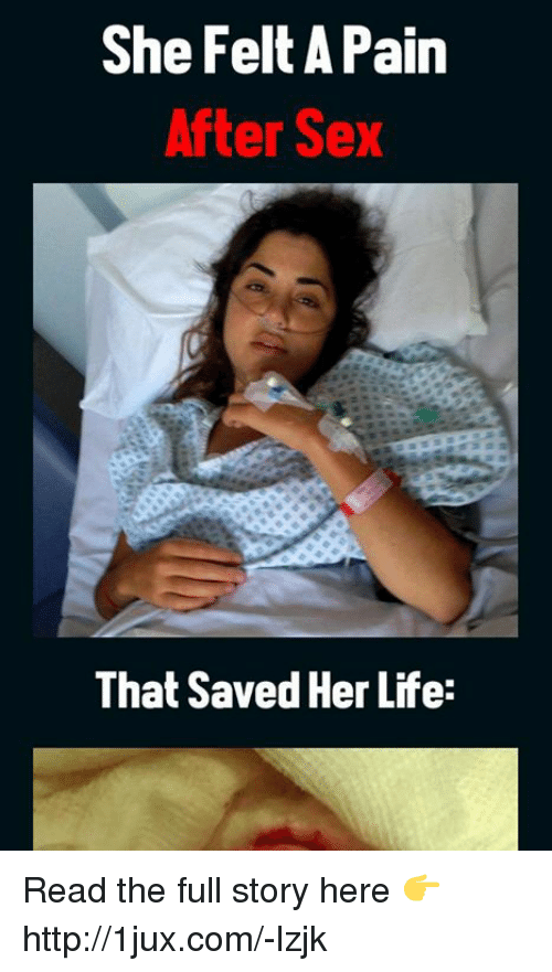 Life, Memes, and Sex: She Felt A Pain  After Sex  That Saved Her Life: Read the full story here 👉 http://1jux.com/-lzjk