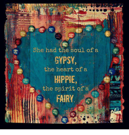 fbca6bd8878ce She Had the Soul of a GYPSY the Heart of a HIPPIE S the Spirit of a ...