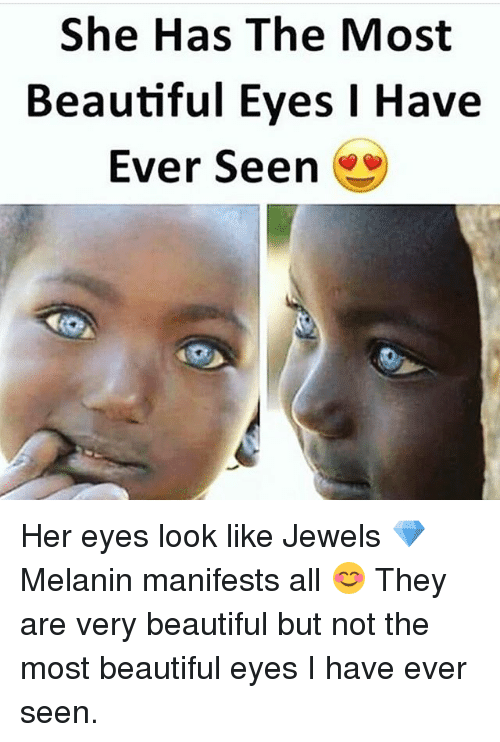 Beautiful, Memes, and 🤖: She Has The Most Beautiful Eyes I Have Ever