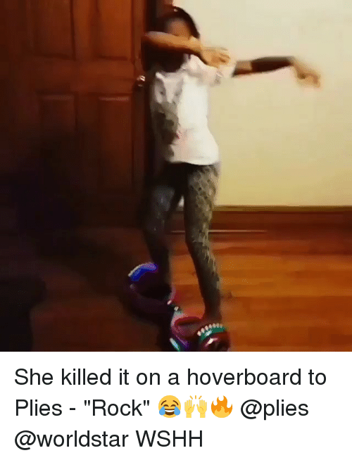 """Hoverboard, Memes, and Plies: She killed it on a hoverboard to Plies - """"Rock"""" 😂🙌🔥 @plies @worldstar WSHH"""