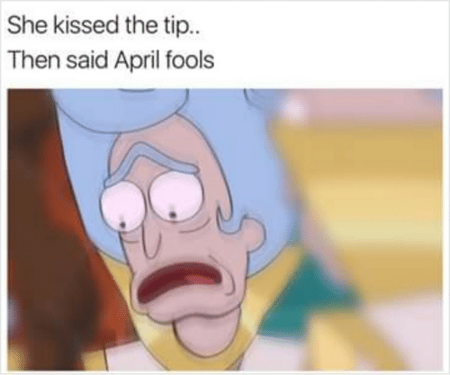 April Fools, April, and She: She kissed the tip..  Then said April fools