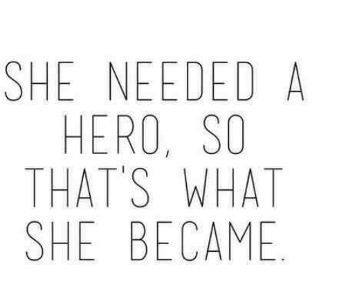 Hero, She, and What: SHE NEEDEDA  HERO, SO  THAT'S WHAT  SHE BECAME