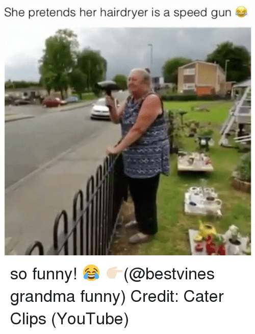 Funny, Grandma, and Memes: She pretends her hairdryer is a speed gun so funny! 😂 👉🏻(@bestvines grandma funny) Credit: Cater Clips (YouTube)