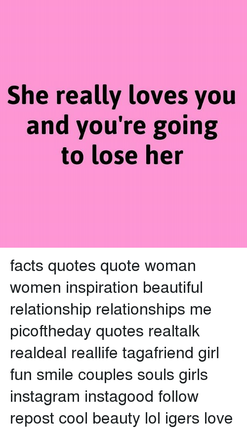 She Really Loves You And Youre Going To Lose Her Facts Quotes Quote