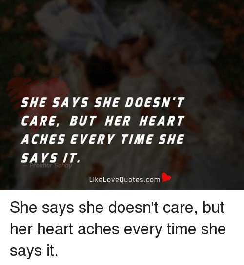She Says She Doesnt Care But Her Heart Aches Every Time She Says It