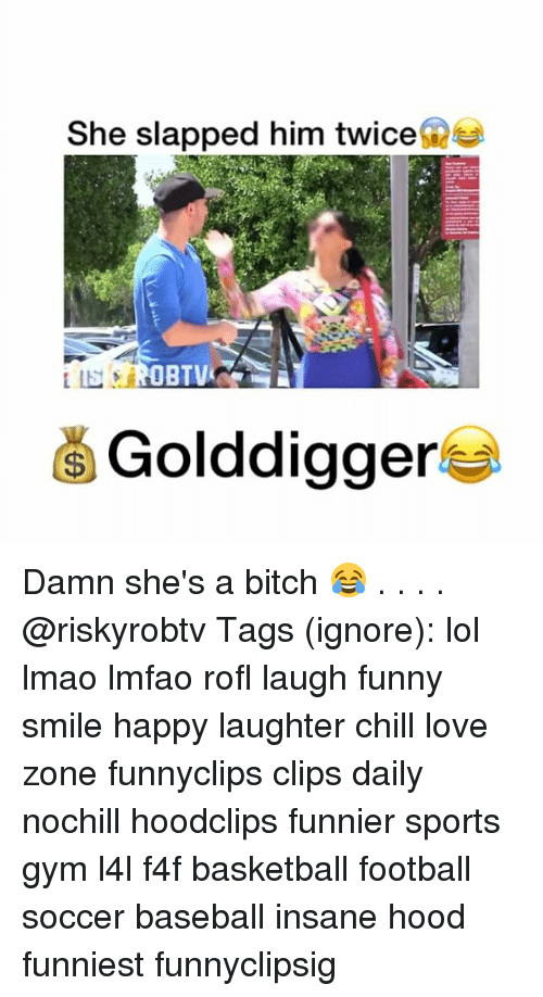 Baseball, Basketball, and Bitch: She slapped him twice  OBTV  Golddigger Damn she's a bitch 😂 . . . . @riskyrobtv Tags (ignore): lol lmao lmfao rofl laugh funny smile happy laughter chill love zone funnyclips clips daily nochill hoodclips funnier sports gym l4l f4f basketball football soccer baseball insane hood funniest funnyclipsig