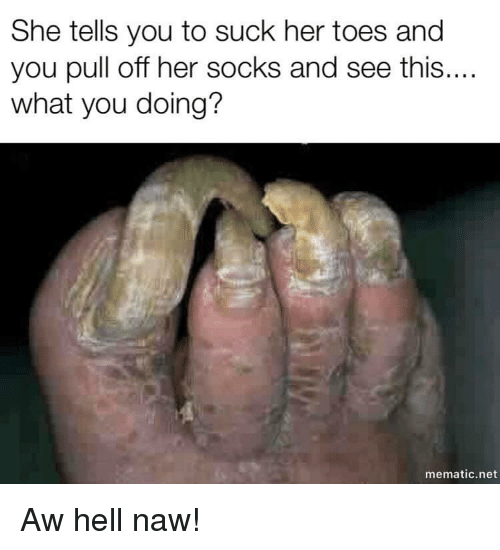 Reddit What You Doing And Hell She Tells You To Suck Her Toes