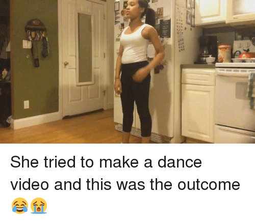 Dancing, Videos, and Video: She tried to make a dance video and this was the outcome 😂😭