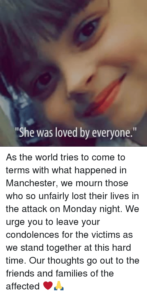 """Dank, Friends, and Lost: """"She was loved by everyone As the world tries to come to terms with what happened in Manchester, we mourn those who so unfairly lost their lives in the attack on Monday night.  We urge you to leave your condolences for the victims as we stand together at this hard time.  Our thoughts go out to the friends and families of the affected ❤️🙏"""