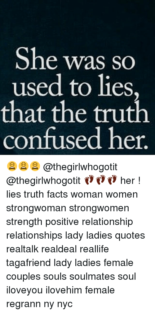 She Was So Used To Lies That The Truth Confused Her