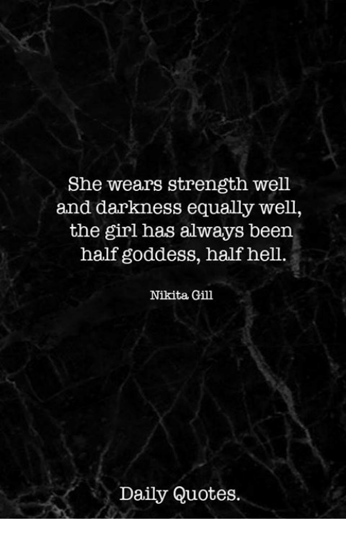She Wears Strength Well and Darkness Equally Well the Girl Has