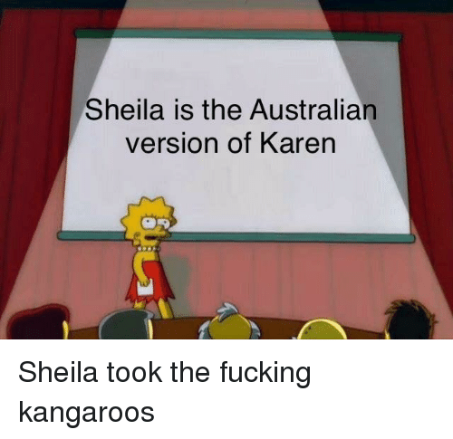 Sheila Is the Australian Version of Karen | Funny Meme on ME.ME