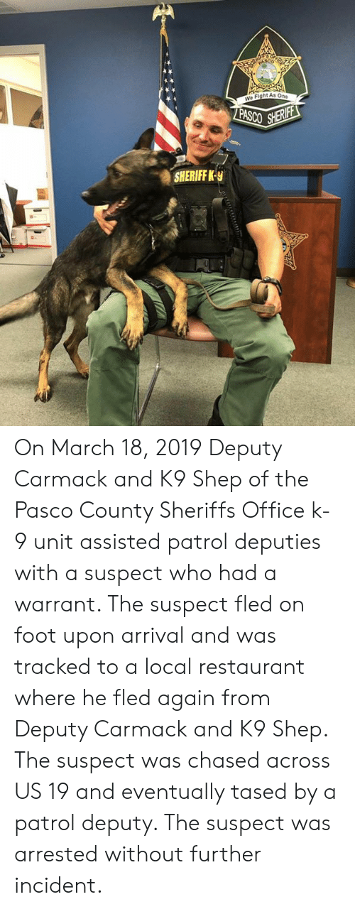 SHERIFFKy on March 18 2019 Deputy Carmack and K9 Shep of the Pasco