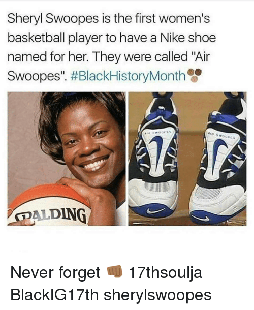 """Memes, 🤖, and Nike Shoes: Sheryl Swoopes is the first women's  basketball player to have a Nike shoe  named for her. They were called """"Air  Swoopes  #BlackHistoryMonth  ING Never forget 👊🏾 17thsoulja BlackIG17th sherylswoopes"""