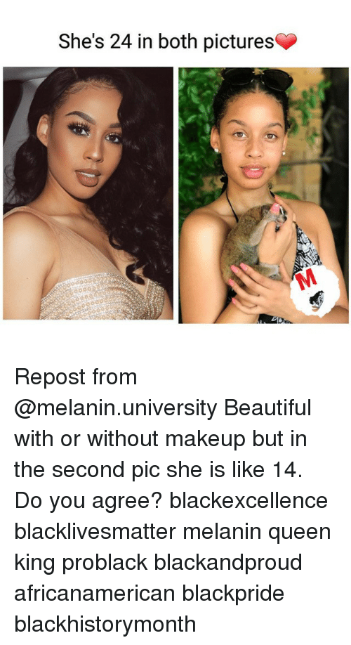 Beautiful, Black Lives Matter, and Makeup: She's 24 in both pictures Repost from