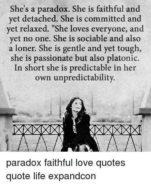 Memes Paradox And Passionate Shes A She Is Faithful Yet
